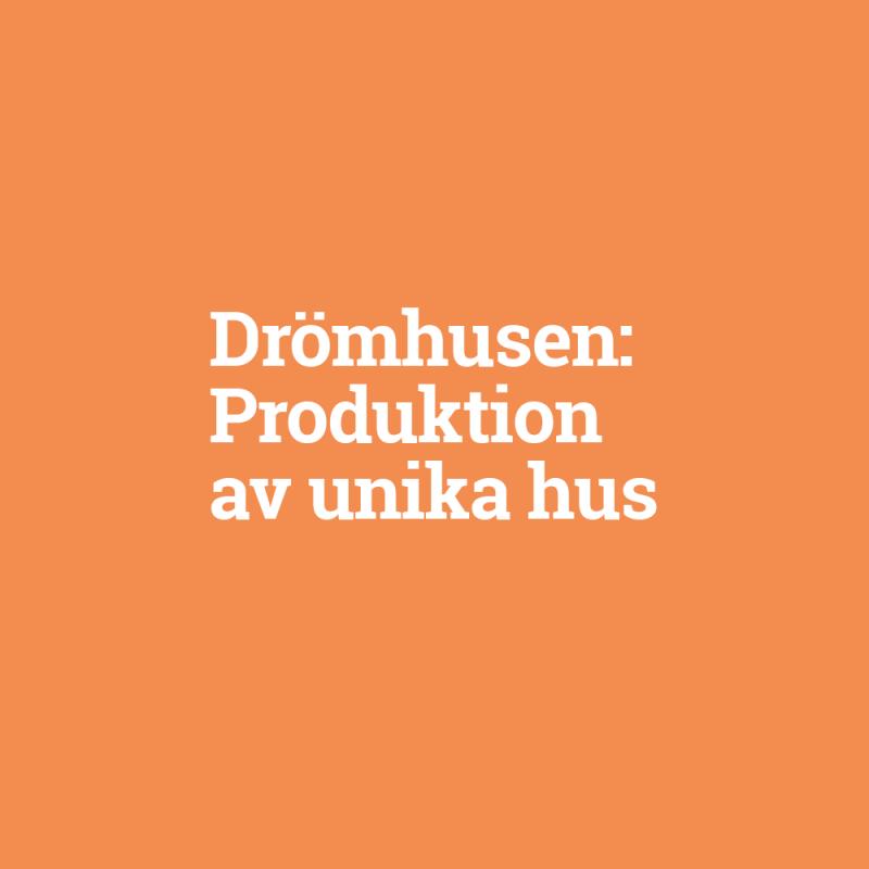 Drömhusen – unika hus
